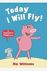 Today I Will Fly! (Elephant and Piggie) Paperback