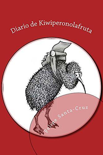 Diario de Kiwiperonolafruta: La obra completa (Spanish Edition) by [Santa-Cruz