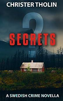 SECRETS?: A Swedish Crime Novella (Stockholm Sleuth Series Book 2) by [Tholin, Christer]