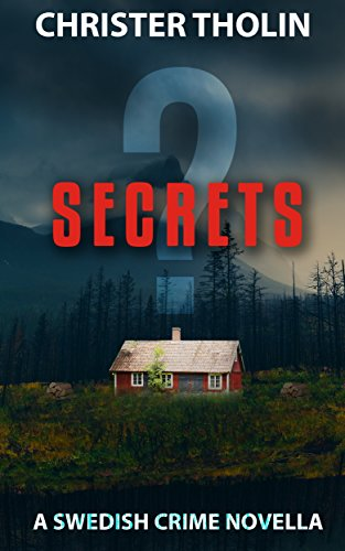 Book: SECRETS? - A Swedish Crime Novella (Stockholm Sleuth Series Book 2) by Christer Tholin