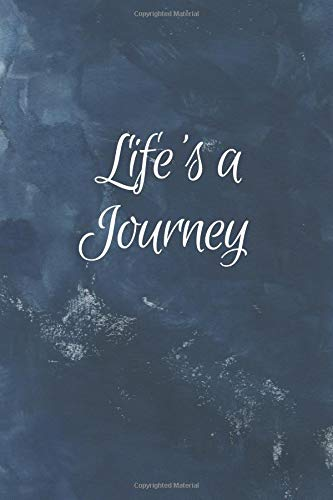 Life's A Journey: Navy Blue; Personal Inspirational Journal To Write In   120 Lined Journal Pages   Diary   6 x 9 Large Composition Notebook Matte Finish