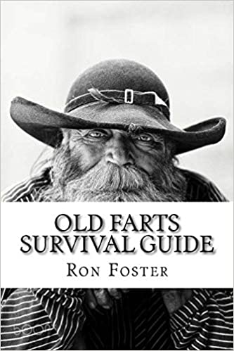 An Old Farts Survival Guide: Amazon.es: Foster, Ron: Libros ...