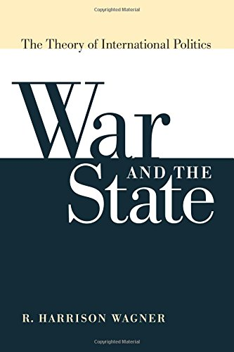 War and the State: The Theory of International Politics [R. Harrison Wagner] (Tapa Blanda)