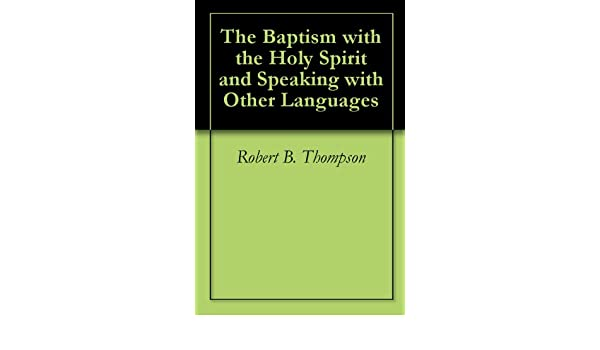 The Baptism with the Holy Spirit and Speaking with Other Languages