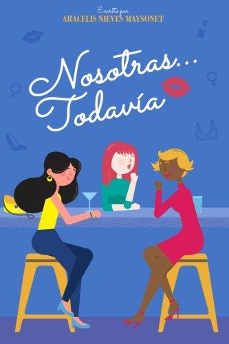 Nosotras...todavía (Spanish Edition)