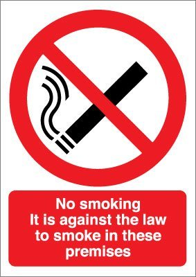 Smoking Ban Sign - No Smoking It Is Against The Law To Smoke In These Premises by Perfect Safety - Ban Sign