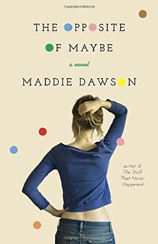 book cover of The Opposite of Maybe