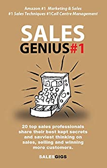 Sales Genius 1: 20 top sales professionals share their sales secrets by [Priestley, Andrew]