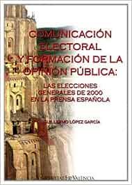 Comunicación electoral y formación de la opinión pública: Las ...