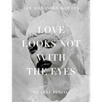 Love Looks Not with the Eyes: Thirteen Years with Lee Alexander M