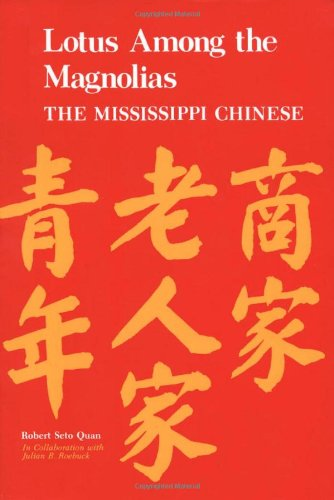 Lotus among the Magnolias: The Mississippi Chinese [Robert Seto Quan] (Tapa Blanda)