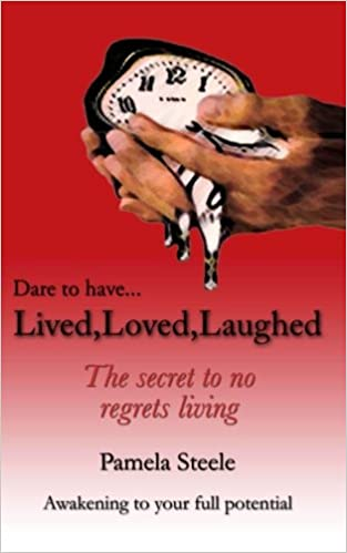 Lived, Loved, Laughed: The Secret To No Regrets Living