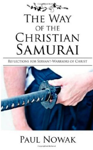 [The Way of the Christian Samurai: Reflections for Servant-Warriors of Christ] (Samurai Life)