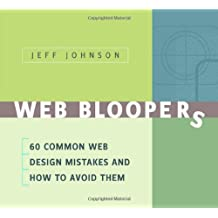 Web Bloopers: 60 Common Web Design Mistakes, and How to Avoid Them