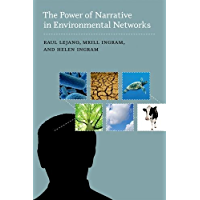 The Power of Narrative in Environmental Networks (American and Comparative Environmental Policy) (English Edition)