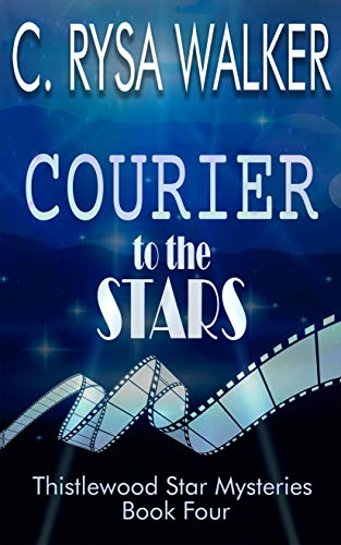 Courier to the Stars: Thistlewood Star Mysteries #4 by [Walker, C. Rysa]
