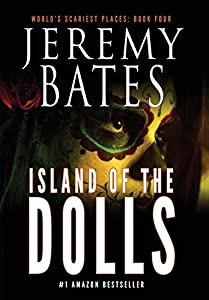 Island of the Dolls (1) (World's Scariest Places)