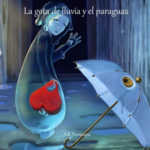La Gota De Lluvia Y El Paraguas Spanish Edition Franesqui A R Franesqui A R 9781719323130 Books