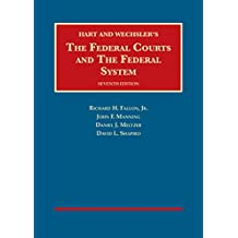 The Federal Courts and The Federal System (University Casebook Series)