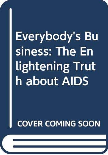 Everybody's Business: The Enlightening Truth about AIDS