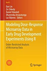Modeling Dose-Response Microarray Data in Early Drug Development Experiments Using R: Order-Restricted Analysis of Microarray Data (Use R!) Paperback