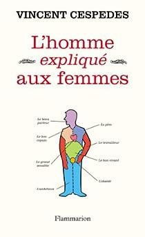Les hommes expliqués aux femmes : L'avenir de la masculinité par Cespedes