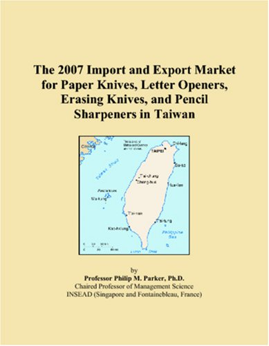 The 2007 Import and Export Market for Paper Knives, Letter Openers, Erasing Knives, and Pencil Sharpeners in Taiwan