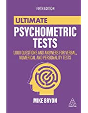 Ultimate Psychometric Tests: 1000 Questions and Answers for Verbal, Numerical, and Personality Tests