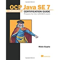OCP Java SE 7 Programmer II Certification Guide: Prepare for the 1ZO-804 exam