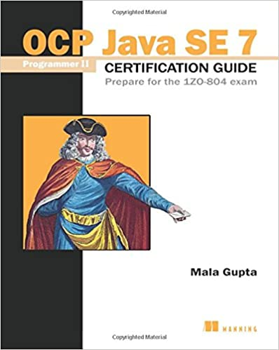 OCP Java SE 7 Programmer II Certification Guide: Prepare for the 1ZO ...
