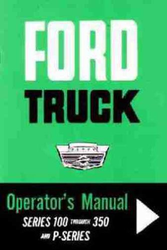 1964 FORD PICKUP & TRUCK OWNERS OPERATING & INSTRUCTION MANUAL -GAS & DIESEL F-100, F-250, and F-350 trucksl, 2x4, 4x4, P-Series - Pickup Specifications Ford