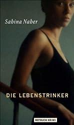 Die Lebenstrinker - Kriminalroman