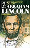 img - for Abraham Lincoln -God's Leader for a Nation (The Sowers Series) (Sower Series) [Paperback] [1976] David Collins, Norma Cournow Camp, Myron Quinton book / textbook / text book