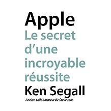 Apple, Le secret d'une incroyable réussite (Pour Les Nuls) (French Edition)
