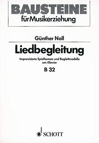Liedbegleitung: Improvisierte Spielformen und Begleitmodelle am Klavier (Bausteine - Schriftenreihe) (Englisch) Musiknoten – 1. November 1986 Günther Noll SCHOTT MUSIC GmbH & Co KG Mainz 3795710324