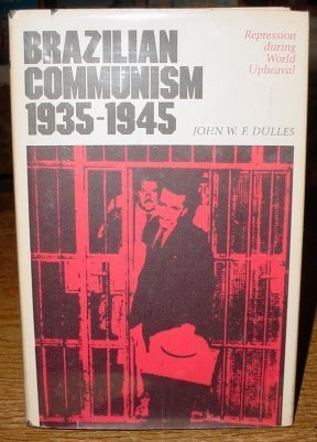 Download Brazilian Communism, 1935-1945: Repression during World Upheaval Text fb2 book