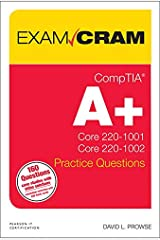 CompTIA A+ Practice Questions Exam Cram Core 1 (220-1001) and Core 2 (220-1002) Paperback