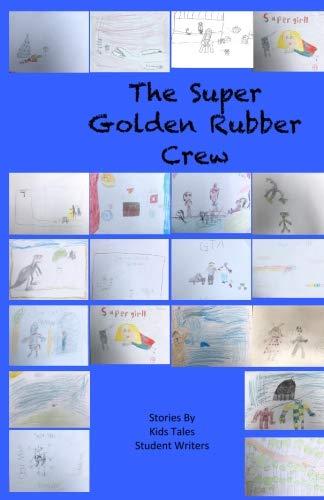 The Super Golden Rubber Crew