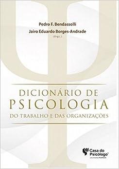 Dicionario de Psicologia: Do Trabalho e das Organizacoes