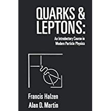 Quarks and Leptones: An Introductory Course in Modern Particle Physics