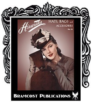 Hats, Bags and Accessories -- Vintage Crochet and Knitting Patterns for 1940s Fashions (Hiawatha Book 16) by Heirloom Needlework Guild ()