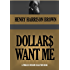 DOLLARS WANT ME  & THE CALL OF THE XXTH CENTURY (Annotated) (Timeless Wisdom Collection Book 361)