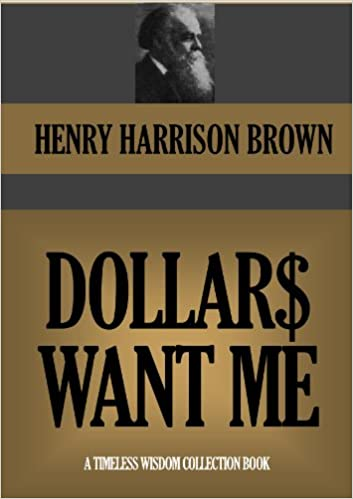 Download online DOLLARS WANT ME  & THE CALL OF THE XXTH CENTURY (Annotated) (Timeless Wisdom Collection Book 361) PDF, azw (Kindle), ePub, doc, mobi