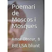 Poemari de Moscos i Mosques: Amor Obscur, 8