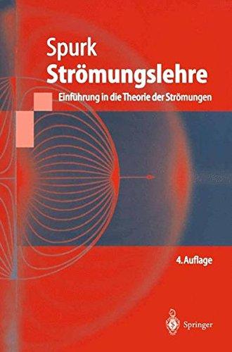 Strömungslehre: Einführung in die Theorie der Strömungen (Springer-Lehrbuch)