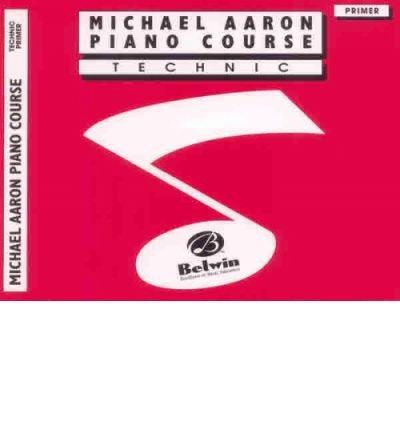 [(Michael Aaron Piano Course Technic: Primer )] [Author: Michael Aaron] - Course Primer Aaron Piano