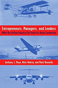 Entrepreneurs, Managers, and Leaders: What the Airline Industry Can Teach Us About Leadership from Palgrave Macmillan