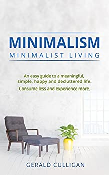 Minimalism minimalist living an easy guide to a for Minimalist living amazon