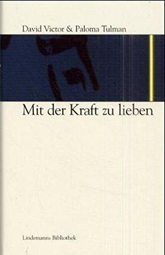 Mit der Kraft zu lieben (Edition Moritz von Schwind)