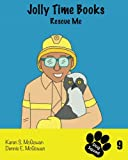 img - for Jolly Time Books: Rescue Me (Dog Squad) (Volume 9) book / textbook / text book